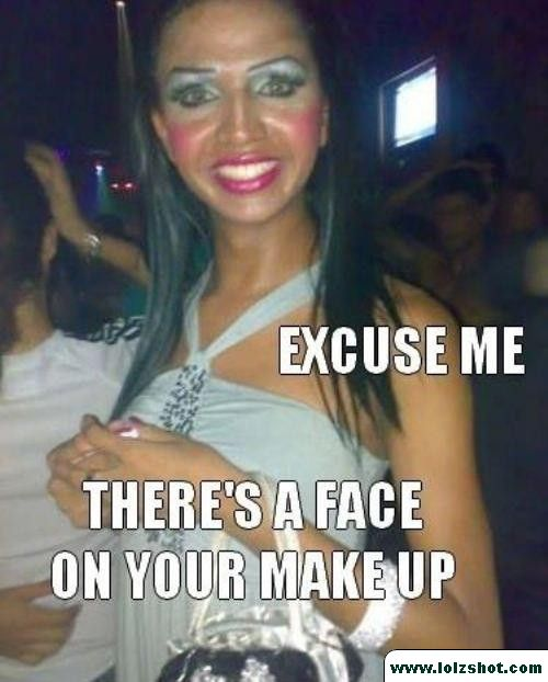 Excuse me, there's a face on your makeup!