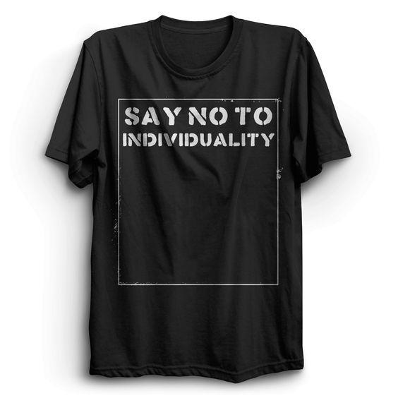 Just Say No To Individuality   PUNX.UK http://punx.uk/product/just-say-no-to-individuality/