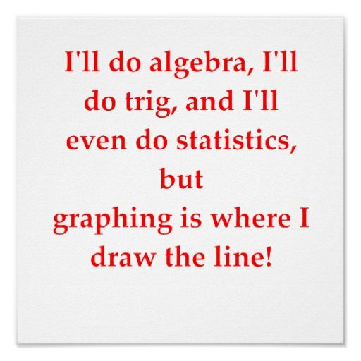 I'll even do sum addition! | funny math joke posters