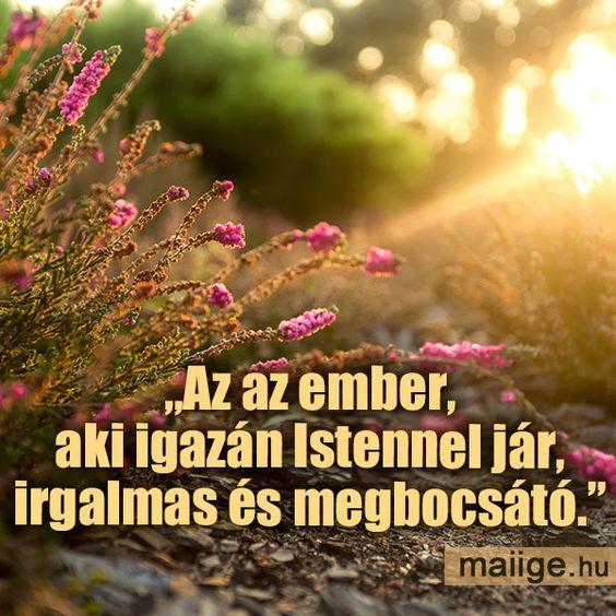Az az ember, aki igazán Istennel jár, irgalmas és megbocsátó