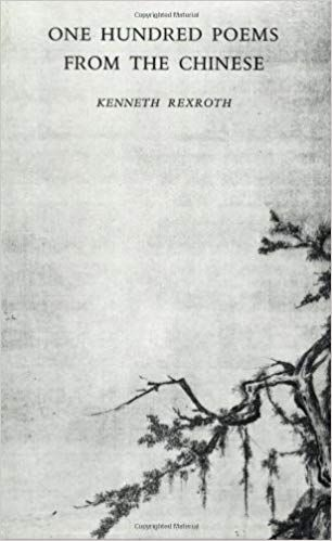 One Hundred Poems From The Chinese New Directions Books Kenneth Rexroth 9780811201803 Amazon Com Books Poems Books New Directions