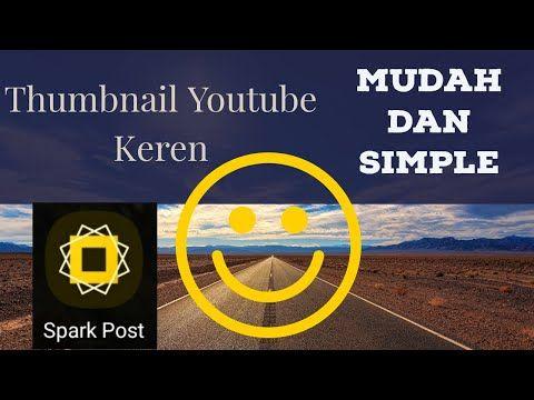 Cara Mudah Membuat Thumbnail Youtube Keren Dengan Aplikasi Spark Post Pemula Tutorial Youtube Di 2020 Youtube Aplikasi Video