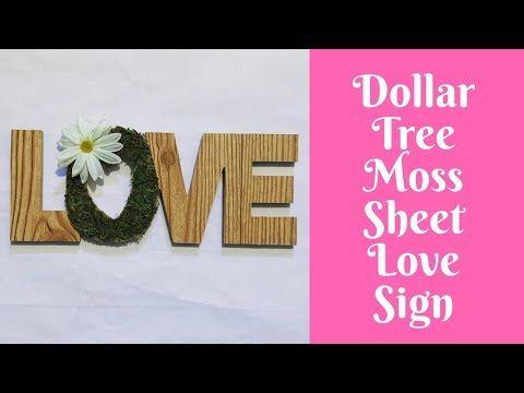Everyday Crafting Dollar Tree Moss Sheet Love Sign Youtube Love Signs Dollar Tree Crafts Dollar Tree Decor