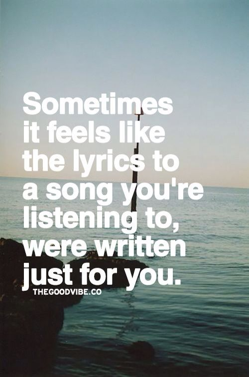 So true! A song like, Out of my mind by Anthem Lights had been like that for me. Song lyrics can be an amazing encouragement and let you know you're not alone! They can also say things to you that no one else ever does. Music truly is a great gift from God!