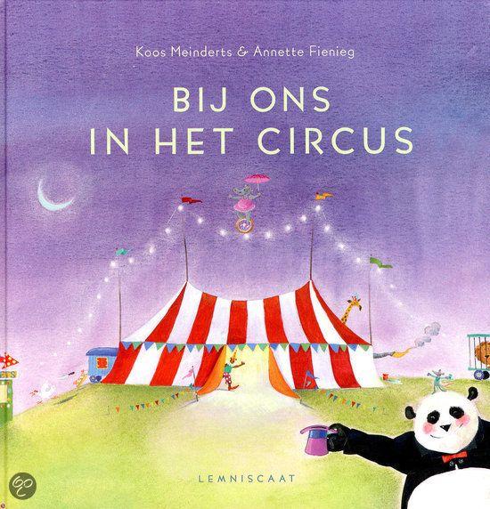Koos Meinderts - Bij ons in het circus | Lemniscaat 2013, 26 pagina's | illustraties van Annette Fienieg | Dames en heren, wij presenteren: het circus van Meinderts en Fienieg! Hooggeëerd publiek, een daverend applaus voor Mighty Mouse de Leeuwentemmer, de Vliegende Man uit het Verre Japan, Kinky Kaaiman de Trots van de Trapeze en vele anderen! | http://www.bol.com/nl/p/bij-ons-in-het-circus/9200000009983800/
