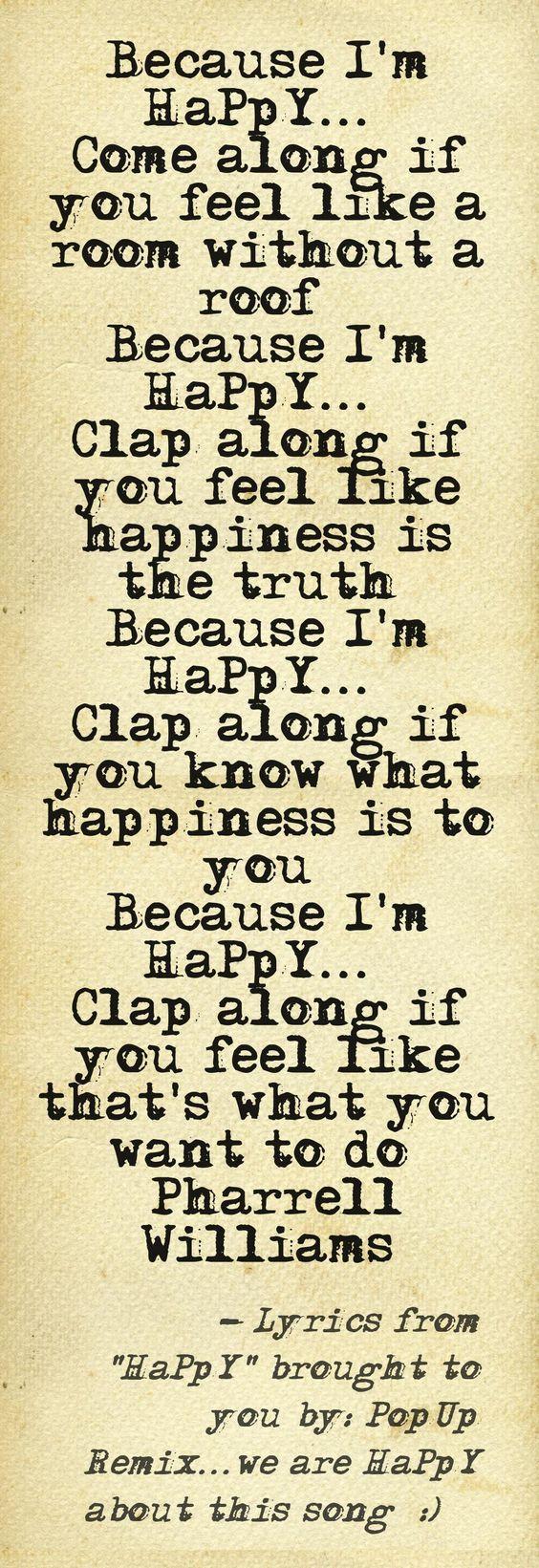 Because I'm Happy - Pharrell Williams   Quotes + Wise ... Happy Song Lyrics Quotes
