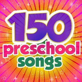 150 Preschool Songs for your home, classroom or car!