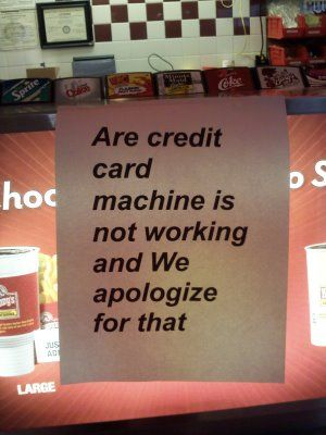 "Instead of ""Are"" it should ""Our."" Grammar Win!: Our credit card machine is not working and we apologize for that."