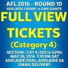 #Ticket  AFL R10 ADELAIDE CROWS vs GWS GIANTS FULL VIEW CAT 4 TICKETS SAT 28 MAY 2016 #Australia
