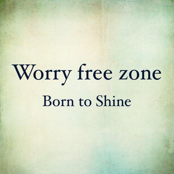 Worry free zone