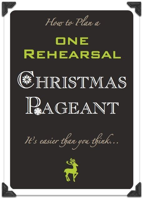 How to plan a 1 rehearsal christmas pageant a christian christmas