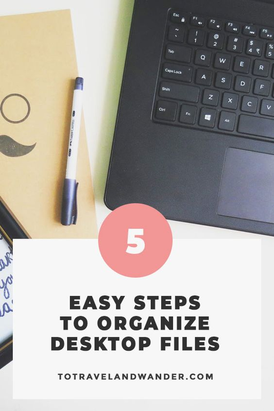 5 Easy Step-by-step Guide to Organize Desktop Files