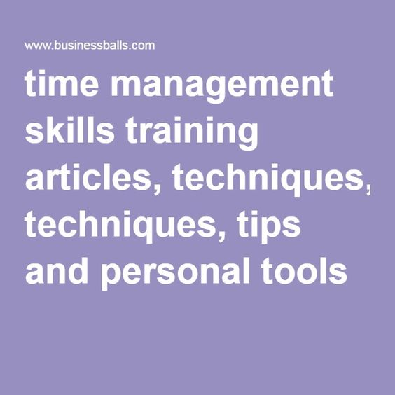 time management skills training articles, techniques, tips and personal tools