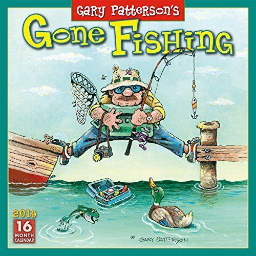 Download Pdf Gary Patterson S Gone Fishing 2019 Calendar Free Online Gone Fishing Gary Patterson Patterson