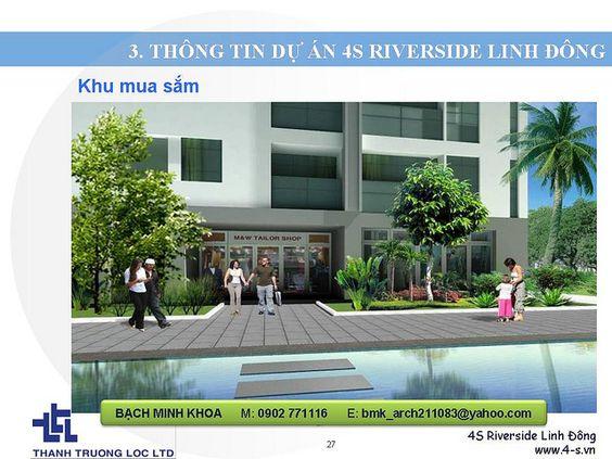 Căn hộ 4S Riverside Linh Đông, Thủ Đức.  Căn hộ 4S Riverside Linh Đông thuộc dòng 4S của chủ đầu tư Thành Trường Lộc. Tọa lạc trên một khu đất rộng 3,3ha gồm 3 Block 15 tầng và 1 Block 21 tầng với tổng cộng 1100 căn hộ diện tích từ 55-77m2.  - Dự án 4S http://maylocnuoc.biz.vn/loc-nuoc.html  http://maylocnuoc.biz.vn/may-loc-nuoc-ro-europura-105n.html  http://maylocnuoc.biz.vn/  http://maylocnuoc.biz.vn/may-loc-nuoc-ro-tinh-khiet-gia-dinh-gia-re-uong-truc-tiep.html