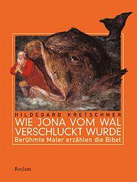 Kretschmer, Hildegard: Wie Jona vom Wal verschluckt wurde