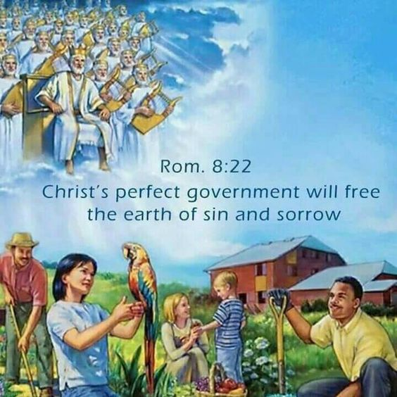 Christ's perfect government will free the earth of sin and sorrow. - Romans 8:22.