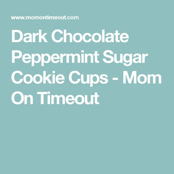 Dark Chocolate Peppermint Sugar Cookie Cups - Mom On Timeout