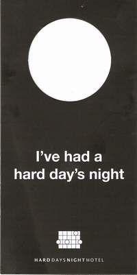I've had a hard day's night (Do not disturb) door hanger.