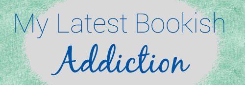 My Latest Bookish Addiction [14] – Blogger Spotlight Features