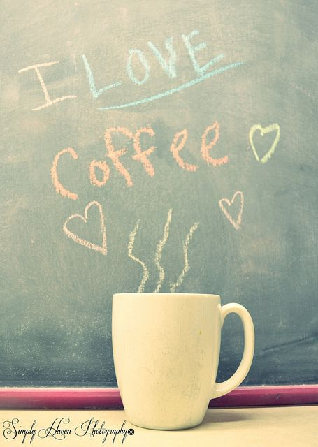 I Love Coffee♥  (by Simply Haven)