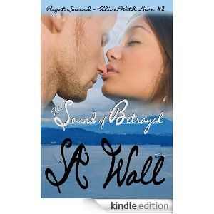 Amazon.com: The Sound of Betrayal (Puget Sound ~ Alive With Love) eBook: S.A. Wall: Kindle Store