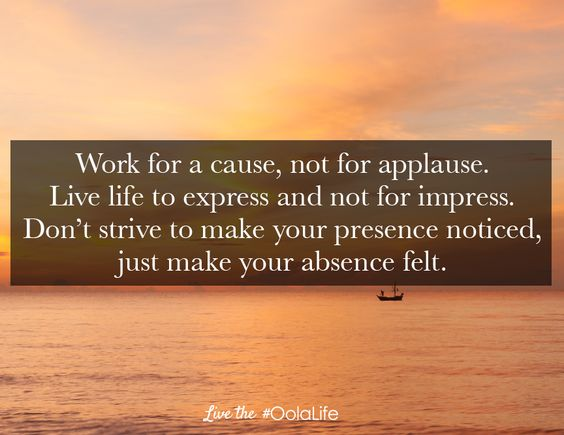 Work For A Cause Not For Applause Quote: Pinterest • The World's Catalog Of Ideas