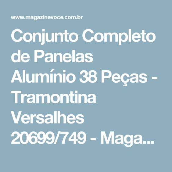 Conjunto Completo de Panelas Alumínio 38 Peças - Tramontina Versalhes 20699/749 - Magazine Betinhafeliz
