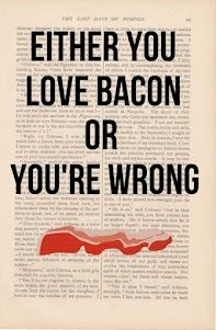 Either you love Bacon or you're wrong - Bacon is delicious sorry no turkey on this one. All pork. Umm.