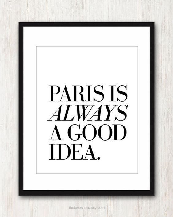 "Lettering by JJ. Quotation: ""Paris is ALWAYS a good idea."" - Audrey Hepburn in 'Sabrina'"
