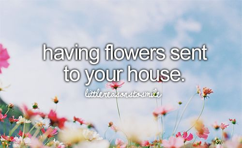 Anytime you get flowers is special. <3 (Especially from a special someone)