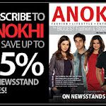 Subscribe to the hard copy. ANOKHI Magazine, North America's longest running fashion, lifestyle and entertainment quarterly magazine for the intellectually hip.