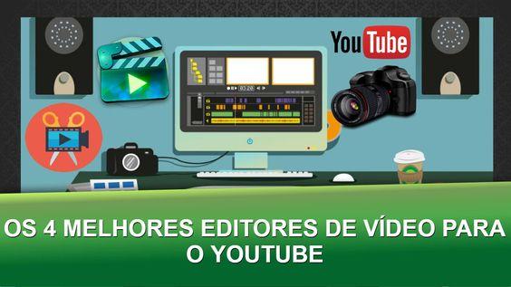 Os 4 Melhores Editores de Video Para o Youtube Mais Leve