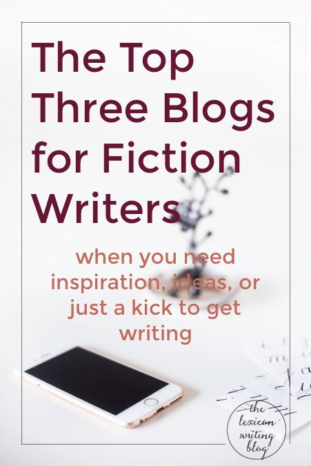 Need inspiration, ideas, or just a kick in the rear? Get writing with my favorite blogs for fiction writers!