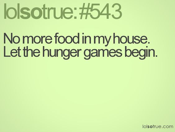 The TRUE hunger games! :-)