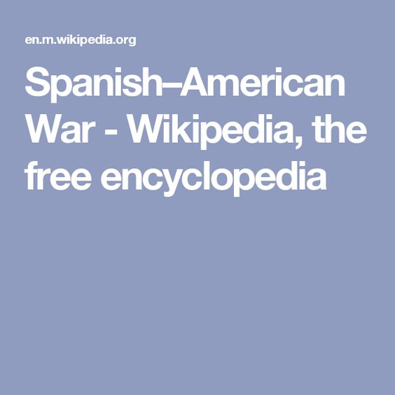 Spanish–American War - Wikipedia, the free encyclopedia