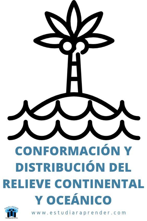 conformacion y distribucion del relieve continental y oceanico