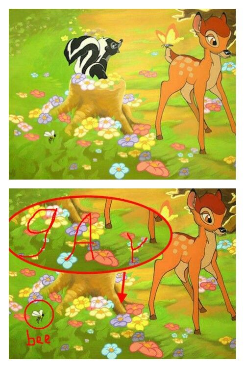 """The flowers in Bambi spell out 'gay' This one is so incredibly subtle that we have to take a closer look: Not only does it clearly spell 'gay', there's also a bee in front of the word. This has widely been interpreted as spelling out the statement """"be gay"""" - a subliminal message urging youths to indulge in homosexual activities.:"""
