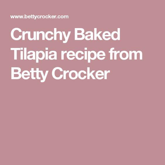 Crunchy Baked Tilapia recipe from Betty Crocker