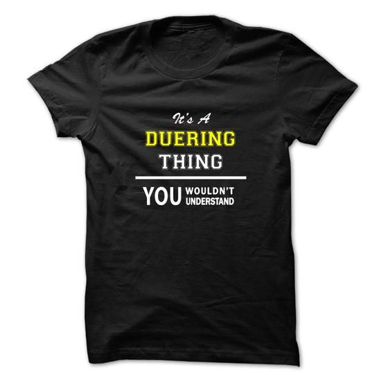 Buy Online DUERING Shirt, Its a DUERING Thing You Wouldnt understand Check more at https://ibuytshirt.com/duering-shirt-its-a-duering-thing-you-wouldnt-understand.html