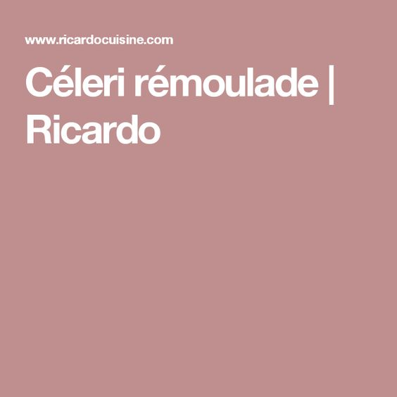 Céleri rémoulade | Ricardo