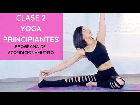 Yoga Para Principiantes Clase 2 Viridiana Yoga Camino A Tu Bienestar Hatha Y Vinyasa Youtube Yoga Principiantes Yoga Para Adelgazar Yoga