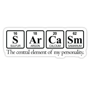 El sarcasmo es el elemento central de mi personalidad. • Also buy this artwork on stickers, apparel, home decor y more.