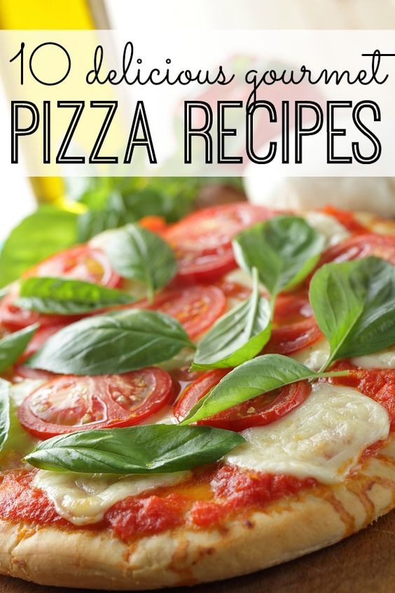 10 delicious gourmet pizza recipes pizza pizza party for Gourmet dinner menu ideas