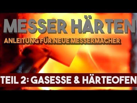 Messer Harten Teil 2 Gasesse Und Harteofen Anleitung Tipps Tricks Youtube Messer Anleitungen Tricks