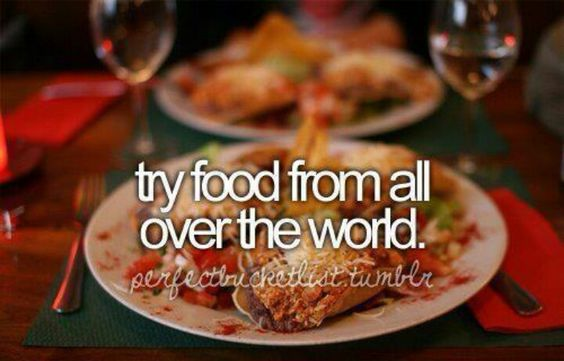 try food from all over the world