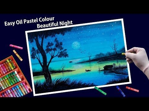 Beautiful Night Scenery With Oil Pastels Step By Step Youtube Oil Pastel Paintings Oil Pastel Landscape Oil Pastel