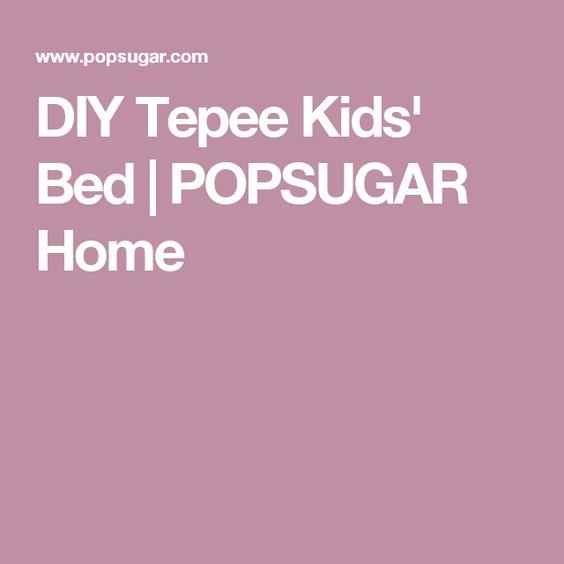DIY Tepee Kids' Bed | POPSUGAR Home