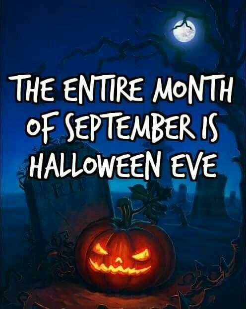 September Is Halloween Eve Halloween Memes Halloween Eve Halloween Quotes