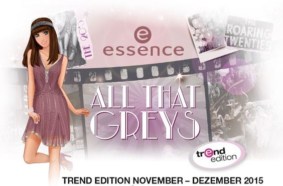 .Russkajas Beauty.: Preview - Essence All That Greys LE Nov/Dez 15